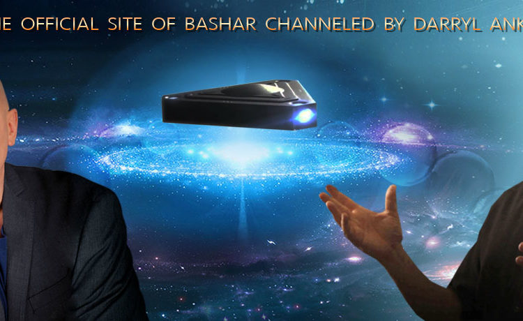 The Official Site of Bashar Channeled by Darryl Anka