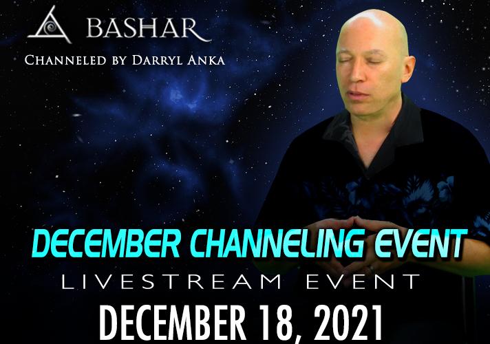 Bashar December Channeling