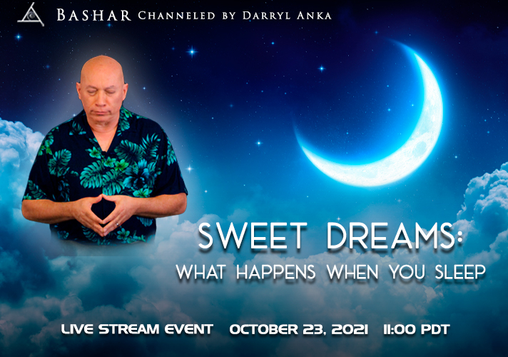Bashar Sweet Dreams